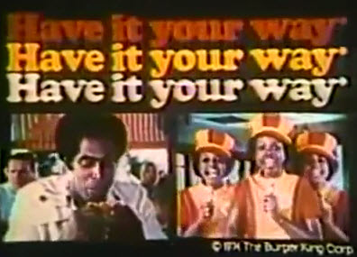 """Image result for """"Have it your way"""""""